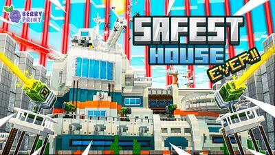 Safest House Ever