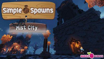 Simple Spawns: Mist City