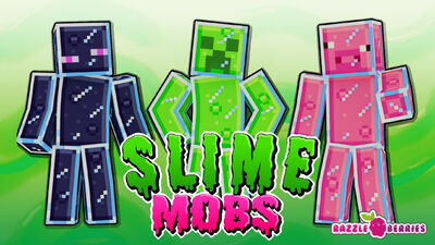Slime Mobs