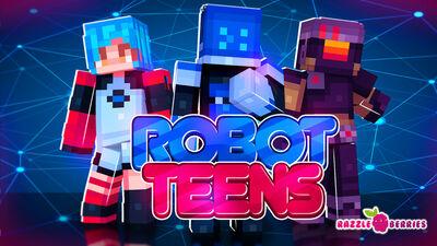 Robot Teens