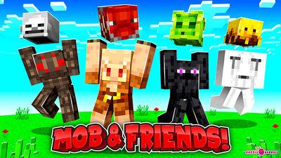 Mobs & Friends!