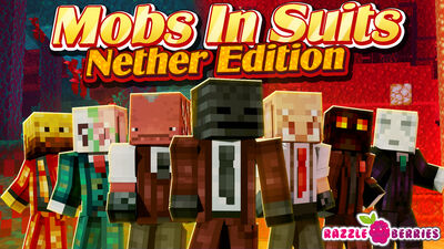 Mobs in Suits: Nether Edition