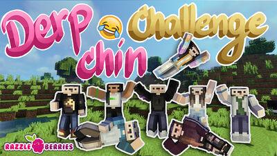 Derp Chin Challenge