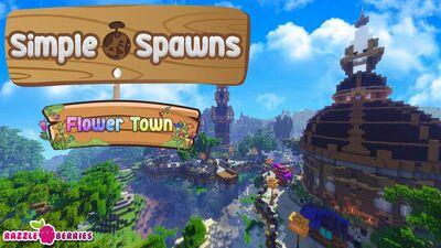 Simple Spawns Flower Town