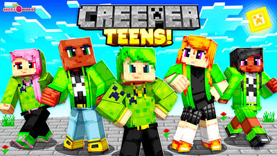 Creeper Teens!