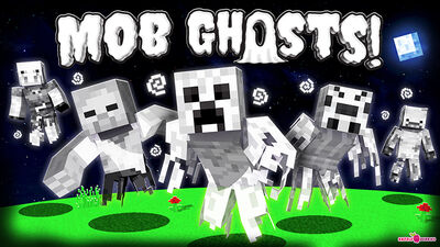 Mob Ghosts!