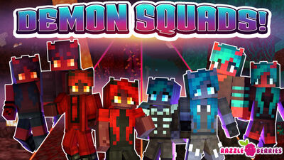 Demon Squads!